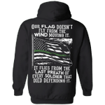 Thin Green Line Hoodie Our Flag Doesn't Fly From The Wind Moving Honor Soldier Military Hoodie