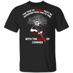 Kyle The Tree Of Liberty Must Be Refreshed With The Blood Of Commies T-Shirt 17 Year Old Boy