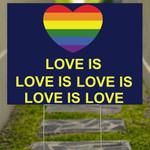 Love Is Love Is Love Is Love LGBT Yard Sign Support October LGBT History Pride Month For Decor