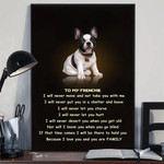 To My Frenchie You're My Family Poster With Sentimental Saying Poster For French Bulldog Owner