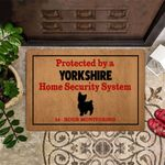 Yorkshire Protected By A Yorkshire Home Security 24 Hour Monitoring Doormat Funny Dog Doormat