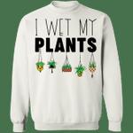 I Wet My Plants Sweatshirt Holiday Gift Xmas Essential Sweatshirt Men Women