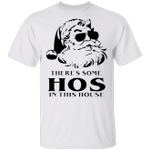Santa There's Some Hos In This House T-Shirt Funny Thug Santa Claus Unique Xmas Gift Ideas