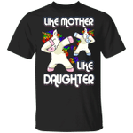 Unicorn Dabbing Like Mother Like Daughter T-Shirt Funny Mother Daughter Shirt Gift For Mom