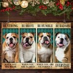 Bulldog Be Strong Be Brave Be Humble Be Badass Vintage Poster Wall Funny Housewarming Gift Idea