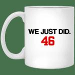 We Just Did 46 Mug 46Th Mug Merchandise For Sale