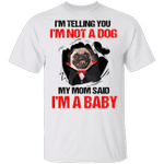 Vampire Pug I'm Telling You I'm Not A Dog I'm A Baby T-Shirt Funny Halloween Costumes