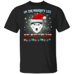 Husky On The Naughty List And I Regret Nothing T-Shirt Funny Quote Xmas Gift For Husky Lovers