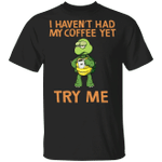 Turtle I Haven't Had My Coffee Yet Try Me T-Shirt Cute Turtle Graphic Tees For Coffee Lovers