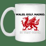 Gareth Bale Flag Mug Wales Golf Madrid In That Order Mug
