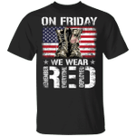 U.S Flag On Friday We Wear Red Remember Everyone Deployed Shirt Red Friday T-Shirt Gift