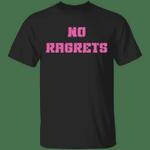 No Ragrets T-Shirt Humor Misspelling No Regrets Funny Gag Gift For Best Friend
