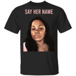 Breonna Taylor Say Her Name T-Shirt Arrest The Cops Who Killed Breonna Shirt
