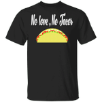 No Love No Tacos T-Shirt Good Traditional Mexican Food Humour Graphic Tees For Taco Lovers