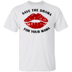 Save The Drama For Your Mama T-Shirt Rachel Green Outfits Trendy Gifts Friends Merchandise
