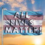 All Lives Matter Flag Transgender Pride Flag For Transgender Week 2020