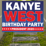 Kanye West Birthday Party President 2020 Yard Sign Kanye Yeezy President Campaign Front Decor