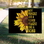 RBG Not Fragile Like A Flower Fragile Like A Bomb Yard Sign Ruth Bader Ginsburg Quotes
