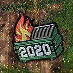 2020 Dumpster Fire Ornament Funny Quarantine Meme Ornament Christmas Decorating Ideas