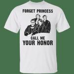 Ruth Bader Ginsburg Forget Princess Call Me Your Honor T-Shirt Rip Fearless Girl RBG Apparel