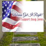 Alabama Got It Right I Support Doug Jones Yard Sign Vote For Doug Jones US Senate Alabama 2020