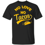 No Love No Tacos T-Shirt Classic Printed Tees Best Friend Gifts Viral Fashion Best Apparel