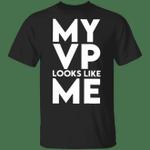 My Vp Looks Like Me Shirt Im Speaking T-Shirt