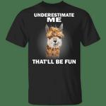 Llamas Underestimate Me That'll Be Fun T-Shirt Cute Llamas Shirt With Sarcastic Quote