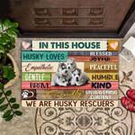 In This House We Are Husky Rescuers Doormat Cute Doormat Fun Door Mat For Husky Lover Owner
