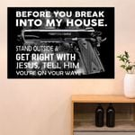 Before You Break Into My House Poster Funny Home Decor