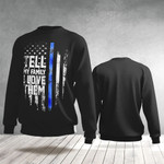 Tell Them You Love Them Sweater Thin Blue Line Graphic Tell My Family I Love Them Sweater