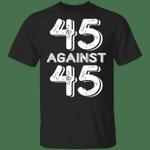 45 Against 45 T-Shirt 45% Against 45 Classic T-Shirt Trending Tees For Men Women