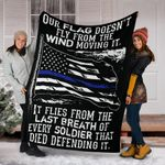 Thin Blue Line Blanket Our Flag Doesn't Fly From The Wind Moving Honor Law Enforcement Police Gifts