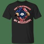 New Mississippi Flag Inside American Flag Shirt Don't Californicate My Mississippi T-Shirt