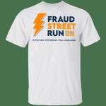 Fraud Street Run Shirt Four Seasons Landscaping T-Shirt