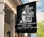 Not Fragile Like A Flower Fragile Like A Bomb Thank You Rip Ruth Bader Ginsburg Flag RBG Merch