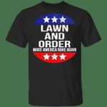 Lawn And Order Make America Rake Again Shirt For Men Women Gift For Him Idea