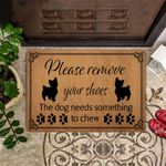 Yorkshire Please Remove Your Shoes Doormat The Dog Need Something to Chew Funny Doormat Saying