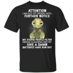 Turtle Attention I Am Out Of Order Until Further Notice T-Shirt Funny Shirt With Cool Quote
