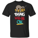 Sloth Everything Will Be Ok T-Shirt Cute Shirt Sayings Best Friend Gift Ideas