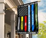 We All Have Your Six United Family Flag Honoring Our Thin Line First Responder For Outdoor Use