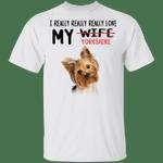 Yorkie I Really Really Really Love My Yorkie T-Shirt Cute Yorkie Dog Graphic Funny Men Shirt