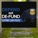Defend Not De-Fund Support Our Police Yard Sign Blue Lives Matter Support Out Lawn Enforcement