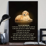 Golden Retriever To My Retriever You're My Family Poster Print Sentimental Dog Owner Gift
