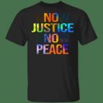 Lgbt No Justice No Peace Shirt Justice For Breonna Taylor T-Shirt