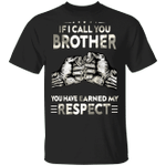 Fist Bump If I Call You Brother You've Earned My Respect Shirt Cool Clothing For Men Gift