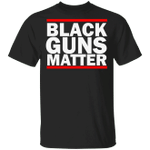 Black Guns Matter Shirt 2nd Amendment T-Shirt Gift For Gun Lover