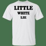 Little White Lie T-Shirt White Lie Tee Shirt Idea For Woman Men Gift