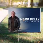 Mark Kelly Yard Sign For U.S Senate Arizona State Campaign Actblue Arizona Election Day Sign