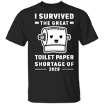I Survived The Great Toilet Paper Shortage Shirt Toilet Paper Shortage Meme Funny Trendy Tee